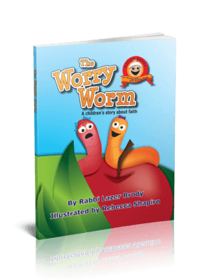 The Worry Worm A children& s story about faith By Rabbi Lazer Brody
